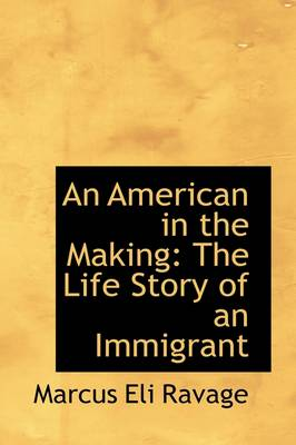 An American in the Making: The Life Story of an Immigrant