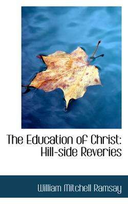 The Education of Christ: Hill-Side Reveries