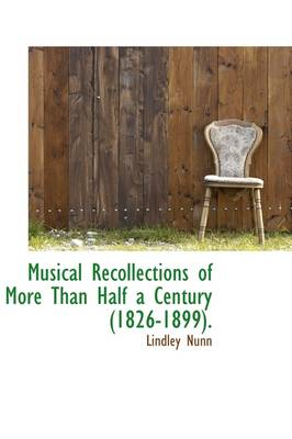 Musical Recollections of More Than Half a Century (1826-1899).