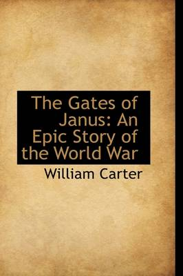 The Gates of Janus: An Epic Story of the World War