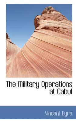 The Military Operations at Cabul