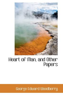 Heart of Man, and Other Papers