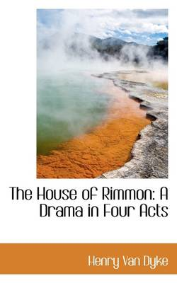 The House of Rimmon: A Drama in Four Acts