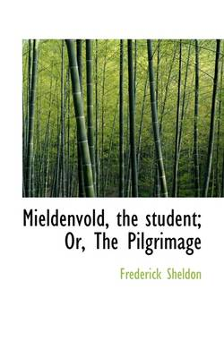 Mieldenvold, the Student; Or, the Pilgrimage