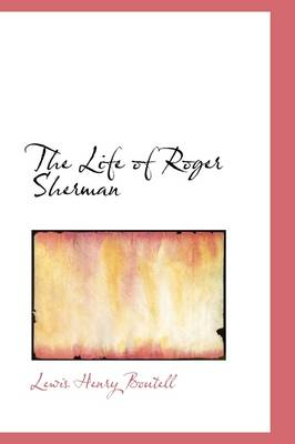 The Life of Roger Sherman