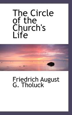 The Circle of the Church's Life