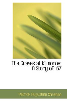 The Graves at Kilmorna: A Story of '67