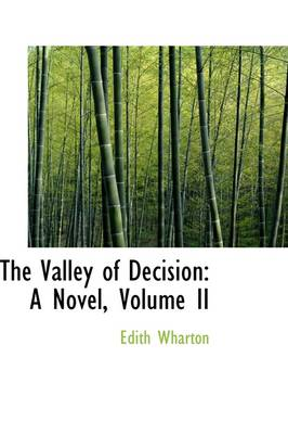 The Valley of Decision: A Novel, Volume II