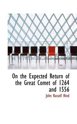 On the Expected Return of the Great Comet of 1264 and 1556