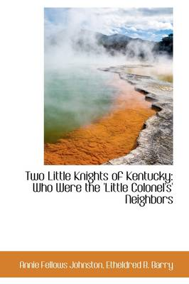 Two Little Knights of Kentucky: Who Were the 'Little Colonel's' Neighbors
