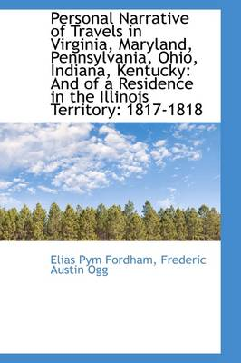 Personal Narrative of Travels in Virginia, Maryland, Pennsylvania, Ohio, Indiana, Kentucky: And of a