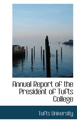 Annual Report of the President of Tufts College
