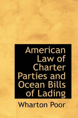 American Law of Charter Parties and Ocean Bills of Lading