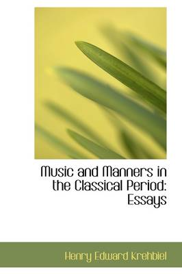 Music and Manners in the Classical Period: Essays