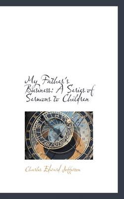 My Father's Business: A Series of Sermons to Children