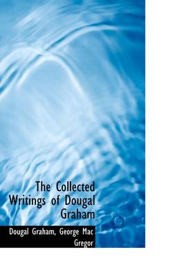 The Collected Writings of Dougal Graham