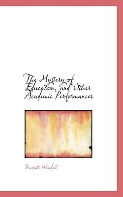 The Mystery of Education, and Other Academic Performances