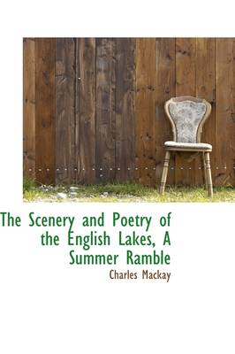 The Scenery and Poetry of the English Lakes, a Summer Ramble