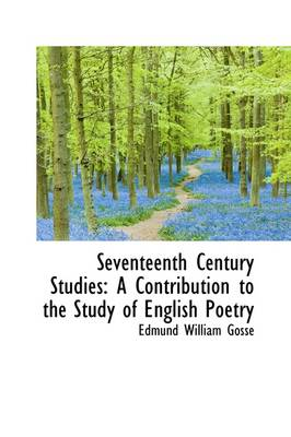 Seventeenth Century Studies: A Contribution to the Study of English Poetry