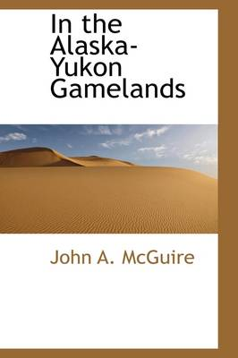 In the Alaska-Yukon Gamelands