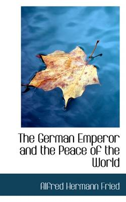 The German Emperor and the Peace of the World