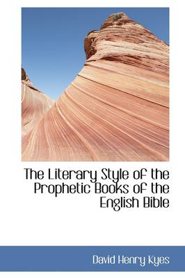The Literary Style of the Prophetic Books of the English Bible