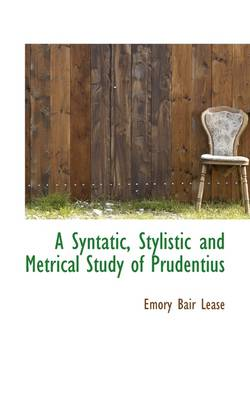 A Syntatic, Stylistic and Metrical Study of Prudentius