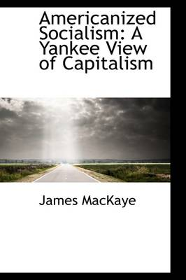 Americanized Socialism: A Yankee View of Capitalism