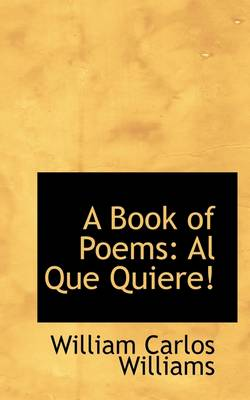 A Book of Poems: Al Que Quiere!