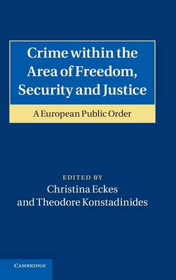 Crime within the Area of Freedom, Security and Justice: A European Public Order
