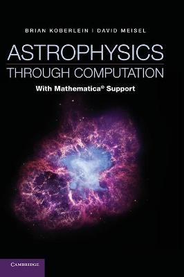 Astrophysics through Computation: With Mathematica (R) Support