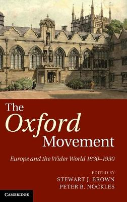 The Oxford Movement: Europe and the Wider World 1830-1930