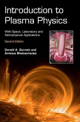 Introduction to Plasma Physics: With Space, Laboratory and Astrophysical Applications