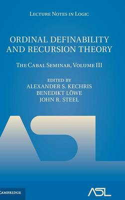 Ordinal Definability and Recursion Theory: Volume 3: The Cabal Seminar, Volume III
