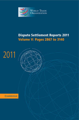 Dispute Settlement Reports 2011: Volume 5, Pages 2867-3140