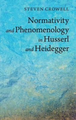 Normativity and Phenomenology in Husserl and Heidegger