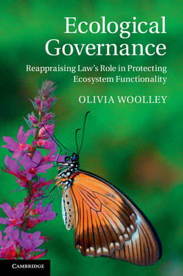 Ecological Governance: Reappraising Law's Role in Protecting Ecosystem Functionality