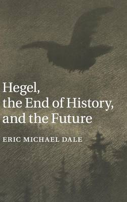 Hegel, the End of History, and the Future