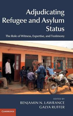 Adjudicating Refugee and Asylum Status: The Role of Witness, Expertise, and Testimony