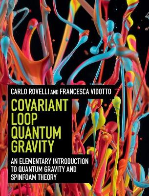 Covariant Loop Quantum Gravity: An Elementary Introduction to Quantum Gravity and Spinfoam Theory