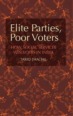 Elite Parties, Poor Voters: How Social Services Win Votes in India