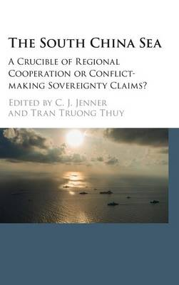 The South China Sea: A Crucible of Regional Cooperation or Conflict-making Sovereignty Claims?
