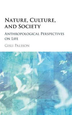 Nature, Culture, and Society: Anthropological Perspectives on Life