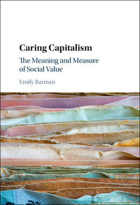Caring Capitalism: The Meaning and Measure of Social Value