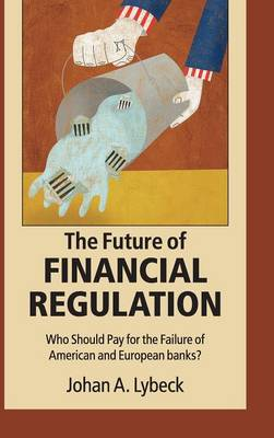The Future of Financial Regulation: Who Should Pay for the Failure of American and European Banks?