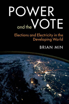 Power and the Vote: Elections and Electricity in the Developing World