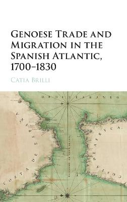 Genoese Trade and Migration in the Spanish Atlantic, 1700-1830
