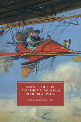 Science, Fiction, and the Fin-de-Siecle Periodical Press
