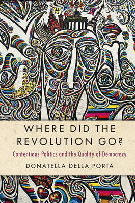 Where Did the Revolution Go?: Contentious Politics and the Quality of Democracy