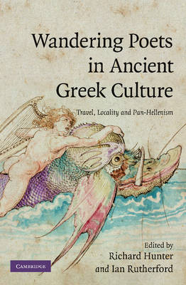 Wandering Poets in Ancient Greek Culture: Travel, Locality and Pan-Hellenism